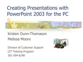 Creating Presentations with PowerPoint 2003 for the PC