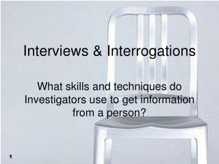 Interviews & Interrogations