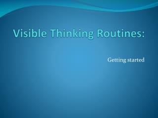Visible Thinking Routines: