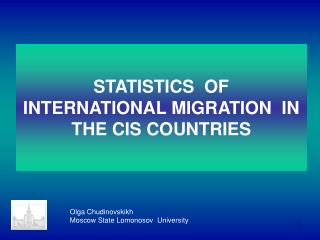 STATISTICS  OF INTERNATIONAL MIGRATION  IN THE CIS COUNTRIES