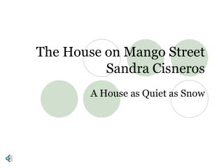 The House on Mango Street Sandra Cisneros