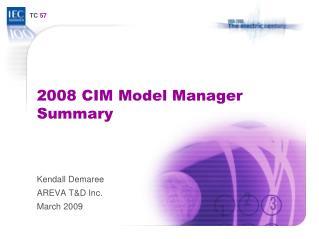 2008 CIM Model Manager Summary