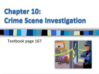 Chapter  10:  Crime  Scene Investigation
