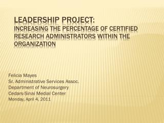 Felicia Mayes Sr. Administrative Services Assoc. Department of Neurosurgery