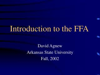 Introduction to the FFA