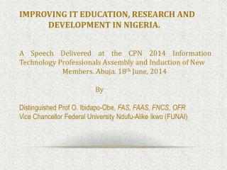 IMPROVING IT EDUCATION, RESEARCH AND                  DEVELOPMENT IN NIGERIA.