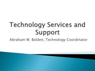 Technology Services and Support