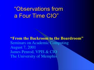 """Observations from a Four Time CIO"""