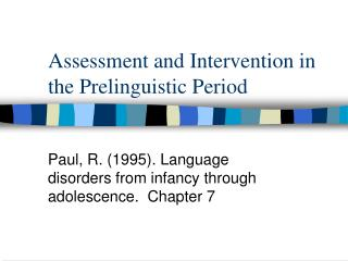 Assessment and Intervention in the Prelinguistic Period