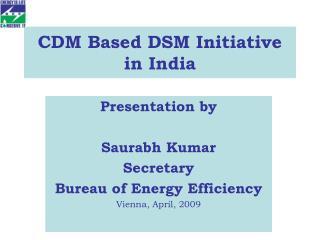CDM Based DSM Initiative in India