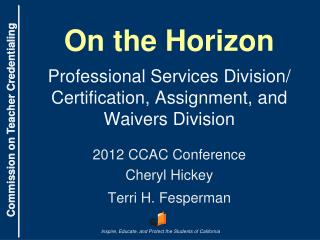 On the Horizon Professional Services Division/ Certification, Assignment, and Waivers Division