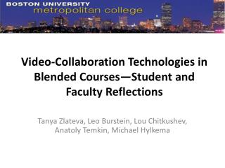 Video?Collaboration Technologies in Blended Courses�Student and Faculty Reflections