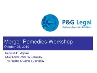 Merger Remedies Workshop October 25, 2010