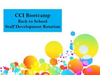 CCI  Bootcamp Back  to School Staff Development Rotation