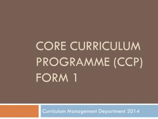 Core Curriculum Programme (CCP) Form 1