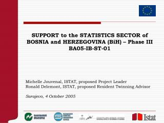 SUPPORT to the STATISTICS SECTOR of  BOSNIA and HERZEGOVINA (BiH) – Phase III BA05-IB-ST-01