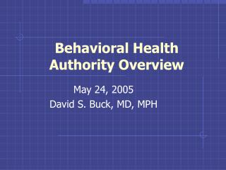 Behavioral Health  Authority Overview