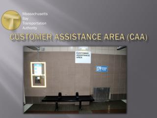 Customer Assistance area (CAA)