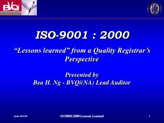 "ISO-9001 : 2000 ""Lessons learned"" from a Quality Registrar's Perspective Presented by"