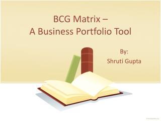 BCG Matrix –  A Business Portfolio Tool