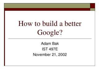 How to build a better Google?