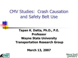 CMV Studies:  Crash Causation and Safety Belt Use