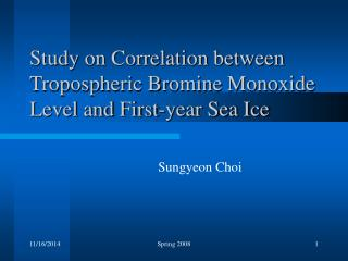 Study on Correlation between Tropospheric Bromine Monoxide Level and First-year Sea Ice