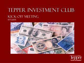 Tepper Investment Club Kick-off Meeting 9/7/2005