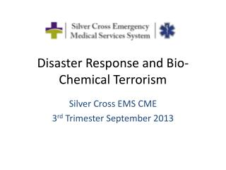 Disaster Response and Bio-Chemical Terrorism