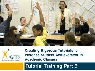 Creating Rigorous Tutorials to Increase Student Achievement in Academic Classes