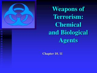 Weapons of Terrorism: Chemical  and Biological  Agents