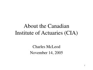 About the Canadian  Institute of Actuaries (CIA)
