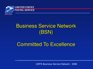 Business Service Network (BSN) Committed To Excellence