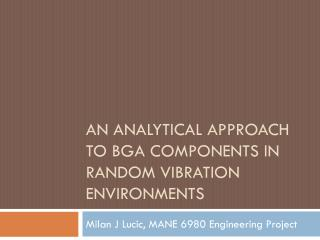 An analytical approach to  bga  components in random vibration environments