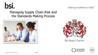 Managing Supply Chain Risk and  the Standards Making Process