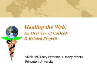 Healing the Web: An Overview of CoDeeN  & Related Projects