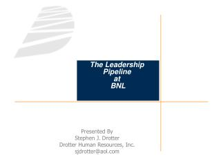 The Leadership Pipeline  at  BNL