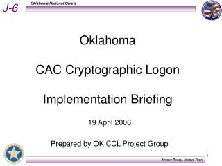 Oklahoma  CAC Cryptographic Logon  Implementation Briefing