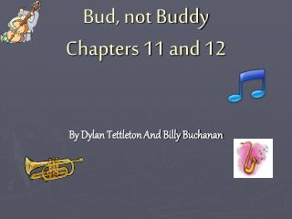 Bud, not Buddy  Chapters 11 and 12