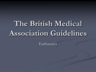 The British Medical Association Guidelines