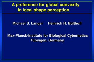 A preference for global convexity               in local shape perception