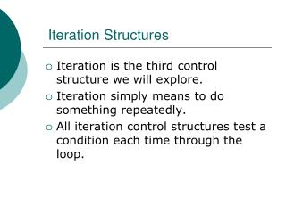 Iteration Structures