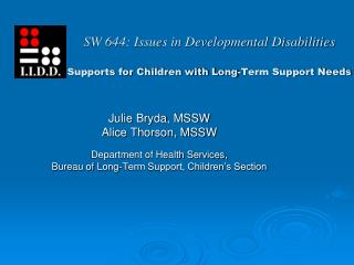 SW 644: Issues in Developmental Disabilities Supports for Children with Long-Term Support Needs