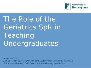 The Role of the Geriatrics SpR in Teaching Undergraduates