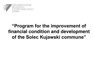 Program for the improvement of financial condition and development of the Solec Kujawski commune