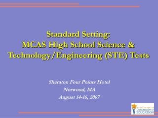 Standard Setting:  MCAS High School Science & Technology/Engineering (STE) Tests