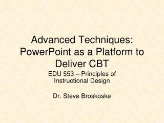 Advanced Techniques: PowerPoint as a Platform to Deliver CBT