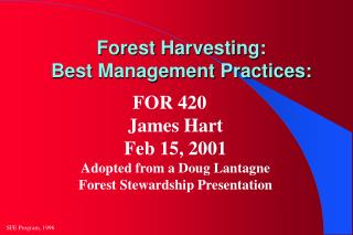 Forest Harvesting:  Best Management Practices: