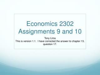 Economics 2302 Assignments 9 and 10
