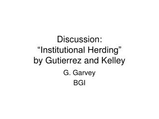 """Discussion:   """"Institutional Herding""""  by Gutierrez and Kelley"""